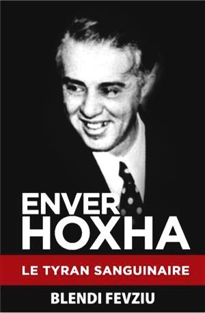 ENVER HOXHA -  Le Tyran Sanguinaire Édition Française